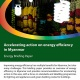 Accelerating action on energy efficiency in Myanmar
